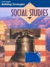 Steck-Vaughn Building Strategies: Student Edition Socila Studies - Steck-Vaughn