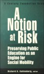 A Notion at Risk: Preserving Public Education as an Engine for Social Mobility - Richard D. Kahlenberg