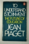 To Understand Is to Invent - Jean Piaget