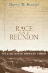 Race and Reunion - David W. Blight