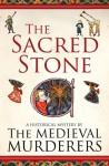 The Sacred Stone - The Medieval Murderers, Karen Maitland, Bernard Knight, Philip Gooden, Ian Morson, Susanna Gregory, Simon Beaufort