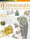 DK Discoveries: Tutankhamun: The Life and Death of a Pharaoh - David Hamilton Murdoch