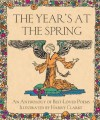The Year's at the Spring: An Anthology of Best-Loved Poems Illustrated by Harry Clarke - Harry Clarke