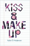 Kiss & Make Up - Katie D. Anderson