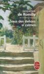 Sous Des Dehors Si Calmes - Jacqueline de Romilly