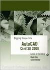 Digging Deeper Into Auto Cad Civil 3 D 2008 Level 2 Training - Rick Ellis, Scott Wolter