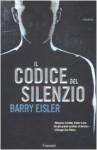 Il codice del silenzio - Barry Eisler, Gianni Pannofino