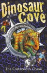 The Cretaceous Chase (Dinosaur Cove Cretaceous) - Rex Stone, Mike Spoor