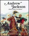 Andrew Jackson, Frontier Patriot - Louis Sabin