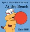 Spot's Little Book of Fun At The Beach - Eric Hill