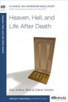 Heaven, Hell, and Life After Death - Kay Arthur, Bob Vereen, Diane Vereen
