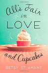 All's Fair in Love and Cupcakes - Betty St Amant
