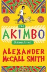 The Akimbo Adventures - Alexander McCall Smith, Peter Bailey