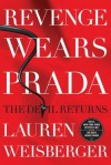 Revenge Wears Prada: The Devil Returns - Lauren Weisberger
