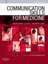 Communication Skills for Medicine - Margaret Lloyd, Robert Bor