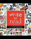 Write to Read - Heather Star Gelhart, R. Preston Gelhart, Belle Riley, Nicholas Posella DiGiovanni, Olivia Noceda, Stuart Young, Nellie Norouzian, Grant Newman, Amanda Ghourdjian, Ben Tomkinson, Lucie Laskowski, Dylan Noceda, Kevin Ball