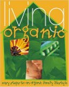 Living Organic: Easy Steps to an Organic Lifestyle - Adrienne Clark, Patricia Thomas, Adrienne Clark