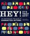Hey! It's That Guy! - Tara Ariano, Adam Sternbergh