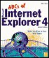 The ABC's of Microsoft Internet Explorer 4 - John Ross