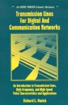 Transmission Lines for Digital and Communication Networks: An Introduction to Transmission Lines, High-Frequency and High-Speed Pulse Characteristics and Applications - Richard E. Matick, Tom Knight