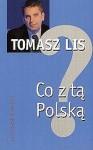 Co z tą Polską? - Tomasz Lis