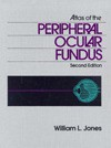 Atlas of the Peripheral Ocular Fundus - William L. Jones
