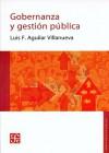 Gobernanza Y Gestion Publica (Spanish Edition) - Luis Villanueva, Fondo de Cultura Economica