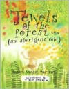 Jewels of the forest (an aborigine tale) - Jan Lewis