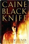 Caine Black Knife (Overworld, # 3) - Matthew Woodring Stover