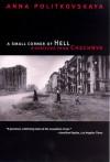 A Small Corner of Hell: Dispatches from Chechnya - Anna Politkovskaya, Alexander Burry, Tatiana Tulchinsky, Georgi M. Derluguian