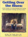 Getting Over the Blues: A Kid's Guide to Understanding and Coping with Unpleasant Feelings and Depression - Kim Frank