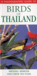 A Photographic Guide To Birds Of Thailand (A Photographic Guide To...) - Michael Webster, Chew Yen Fook