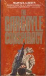 The Gargoyle Conspiracy - Marvin H. Albert