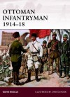 Ottoman Infantryman 1914-18 - David Nicolle, Christa Hook