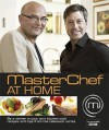 Masterchef at Home: Be a Winner in Your Own Kitchen with Recipes and Tips from the Television Series - Emma Callery, Diana Vowles