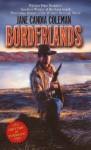 Borderlands - Jane Candia Coleman
