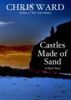 Castles Made of Sand - Chris Ward