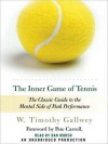 The Inner Game of Tennis: The Classic Guide to the Mental Side of Peak Performance (Audio) - W. Timothy Gallwey, Dan Woren