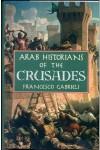 Arab Historians of the Crusades - Francesco Gabrieli