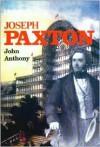 Joseph Paxton - John Anthony