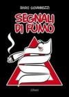 Segnali di fumo - Emidio Giovannozzi, Gino Scatasta