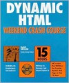 Dynamic HTML Weekend Crash Course [With CDROM] - Dave Taylor