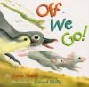 Off We Go! - Jane Yolen, Laurel Molk