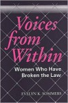 Voices from Within: Women in Conflict with the Law - Evelyn K. Sommers