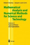 Mathematical Analysis and Numerical Methods for Science and Technology: Volume 3 Spectral Theory and Applications - Robert Dautray, J.L. Lions