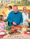 Kitchen Life: Real Food for Real Families--Even Yours! - Art Smith