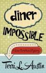 Diner Impossible - Terri L. Austin