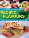 Pacific Flavours: Third Edition, Recipes from the Best Chefs on Canada's West Coast - Virginia Lee