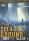 The Cold Cold Ground - Adrian McKinty, Gerard Doyle