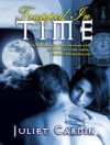 Trapped in Time - Juliet Cardin